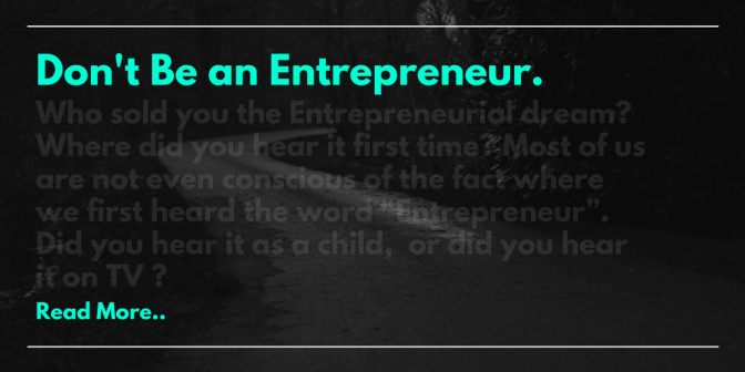 Who and why they sold you the idea of Entrepreneurship.